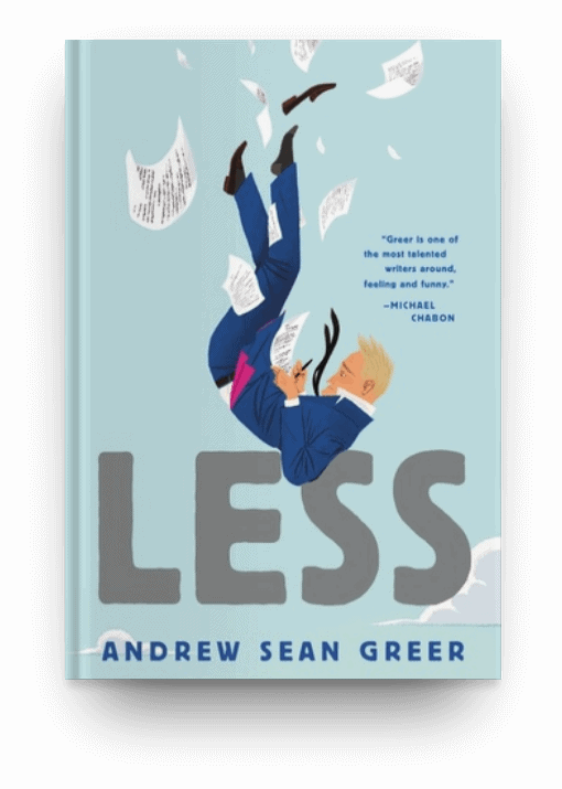 Less by Arthur Sean Greer, a book about a writer that book lovers will enjoy