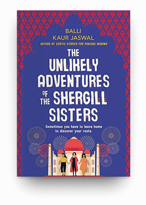 The Unlikely Adventures of the Shergill Sisters: A Novel