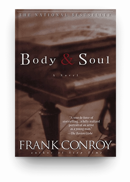 Body & Soul by Frank Conroy, a long book worth reading