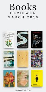Books reviewed in March 2019, including The Altruists, Once Upon a River, On the Come Up, Tomorrow There Will Be Sun, Calypso, Boy Swallows Universe, Amal Unbound, Louisiana's Way Home, and Chemistry.