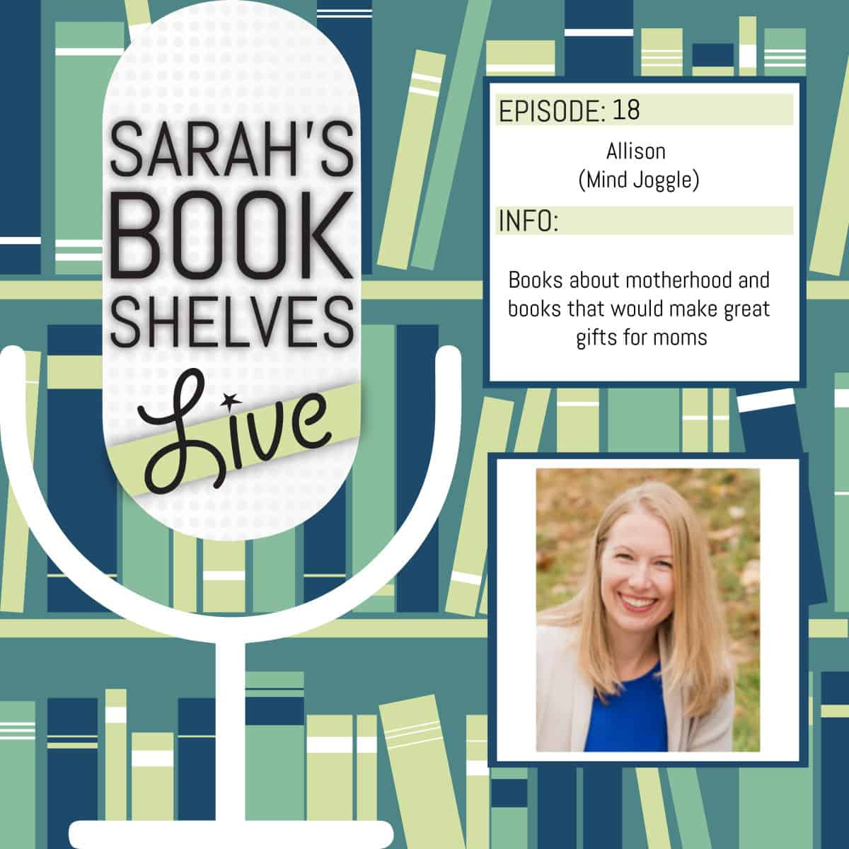 Sarah's Book Shelves Live Podcast Episode - books about motherhood and gifts for moms