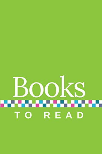 Books to Read: A Journal to Track Your TBR, with Green Cover