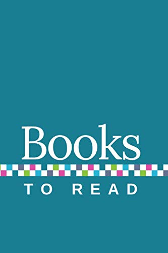 Books to Read: A Journal to Track Your TBR, with Teal Cover