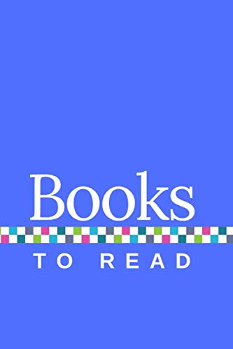 Books to Read: A Journal to Track Your TBR, with Blue Cover