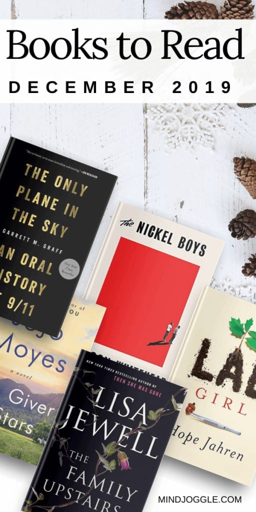 Books to read in December 2019, including The Only Plane in the Sky, The Nickel Boys, The Giver of Stars, The Family Upstairs, and Lab Girl.