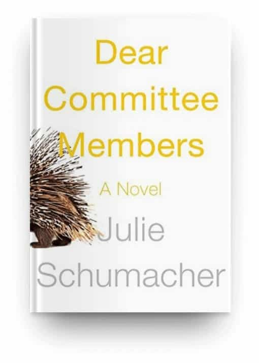 Dear Committee Members by Julie Schumacher, a fun and snarky book about academia