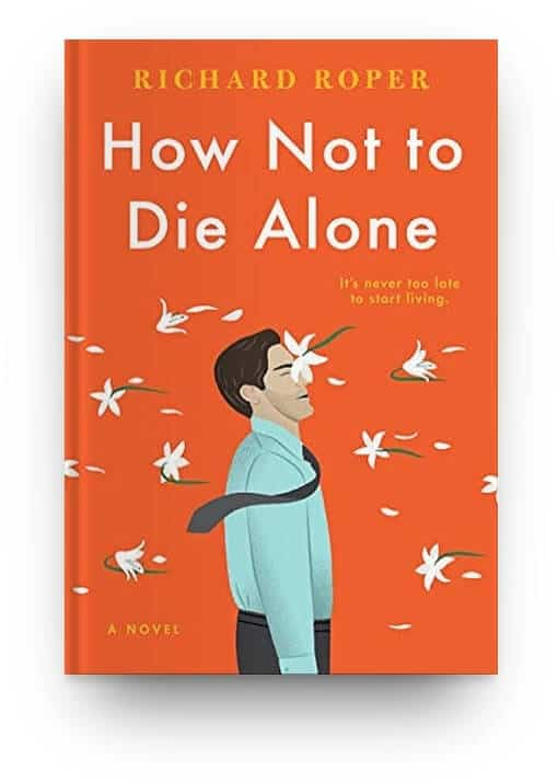 How Not to Die Alone by Richard Roper, a funny and uplifting book