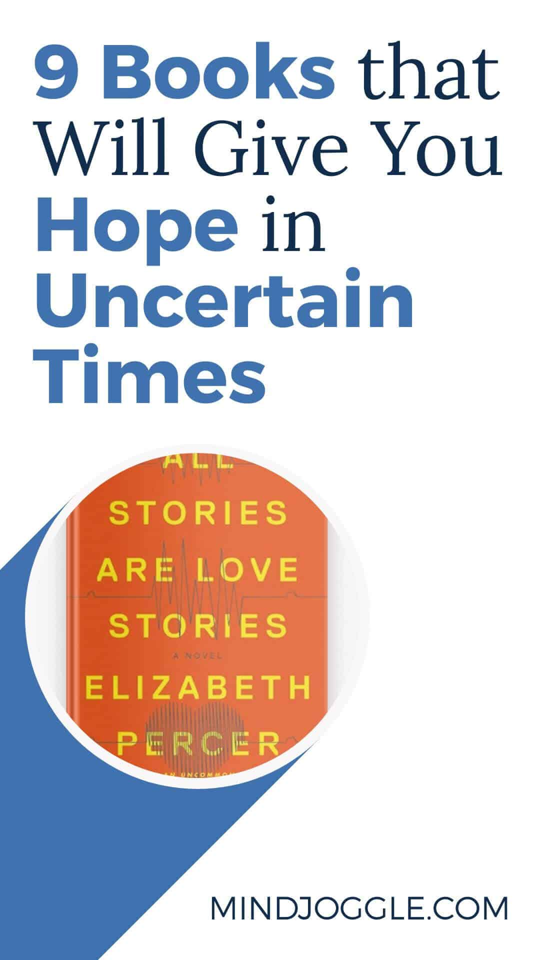 9 Books that Will Give You Hope in Uncertain Times