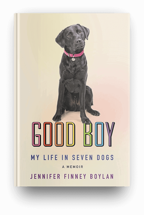 Good Boy: My Life in Seven Dogs by Jennifer Finney Boylan, a nonfiction book about dogs