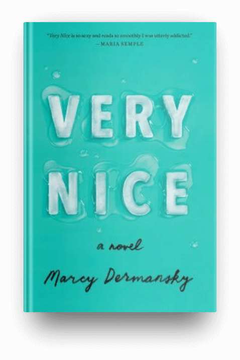 Very Nice by Marcy Dermansky