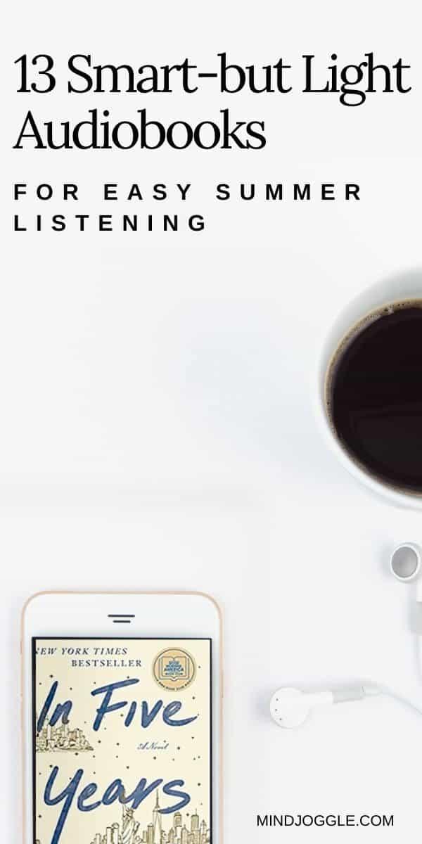 13 Smart-but-Light Audiobooks for Easy Summer Listening