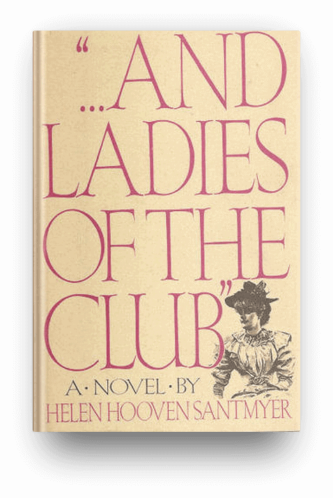 ...And Ladies of the Club by Helen Hooven Santmyer