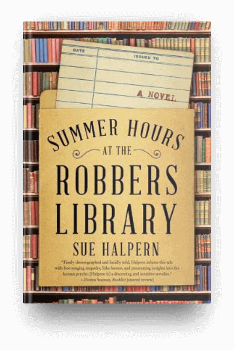 Summer Hours at the Robbers Library by Sue Halpern, a book about a library