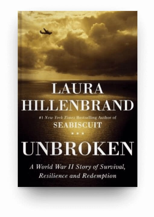 Unbroken by Laura Hillenbrand, a book about real-life struggle