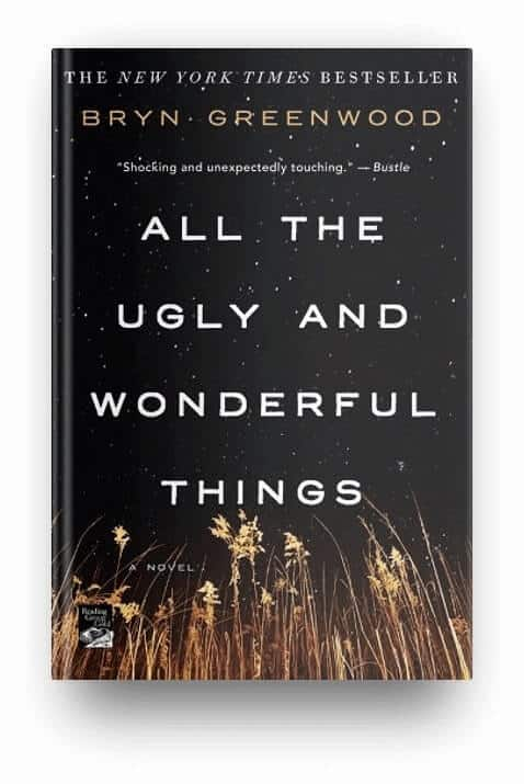 All the Ugly and Wonderful Things by Bryn Greenwood, a book to read if you loved Where the Crawdads Sing