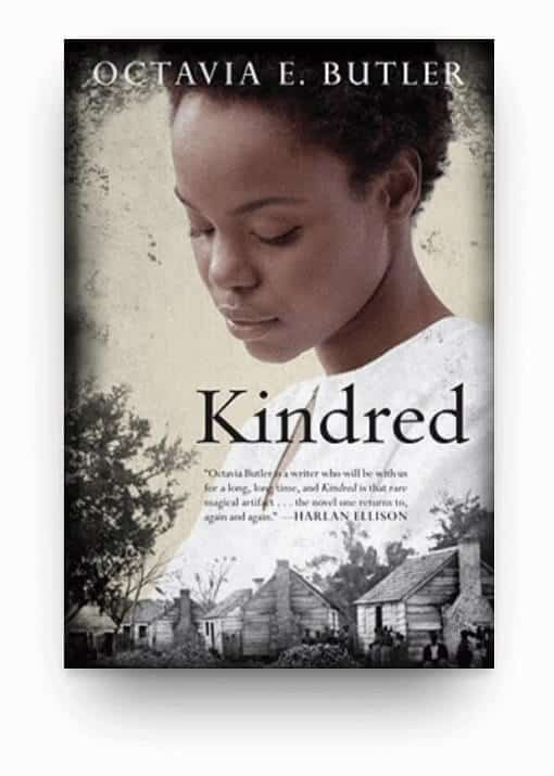 Kindred by Octavia E. Butler, a book about the tragedy of slavery