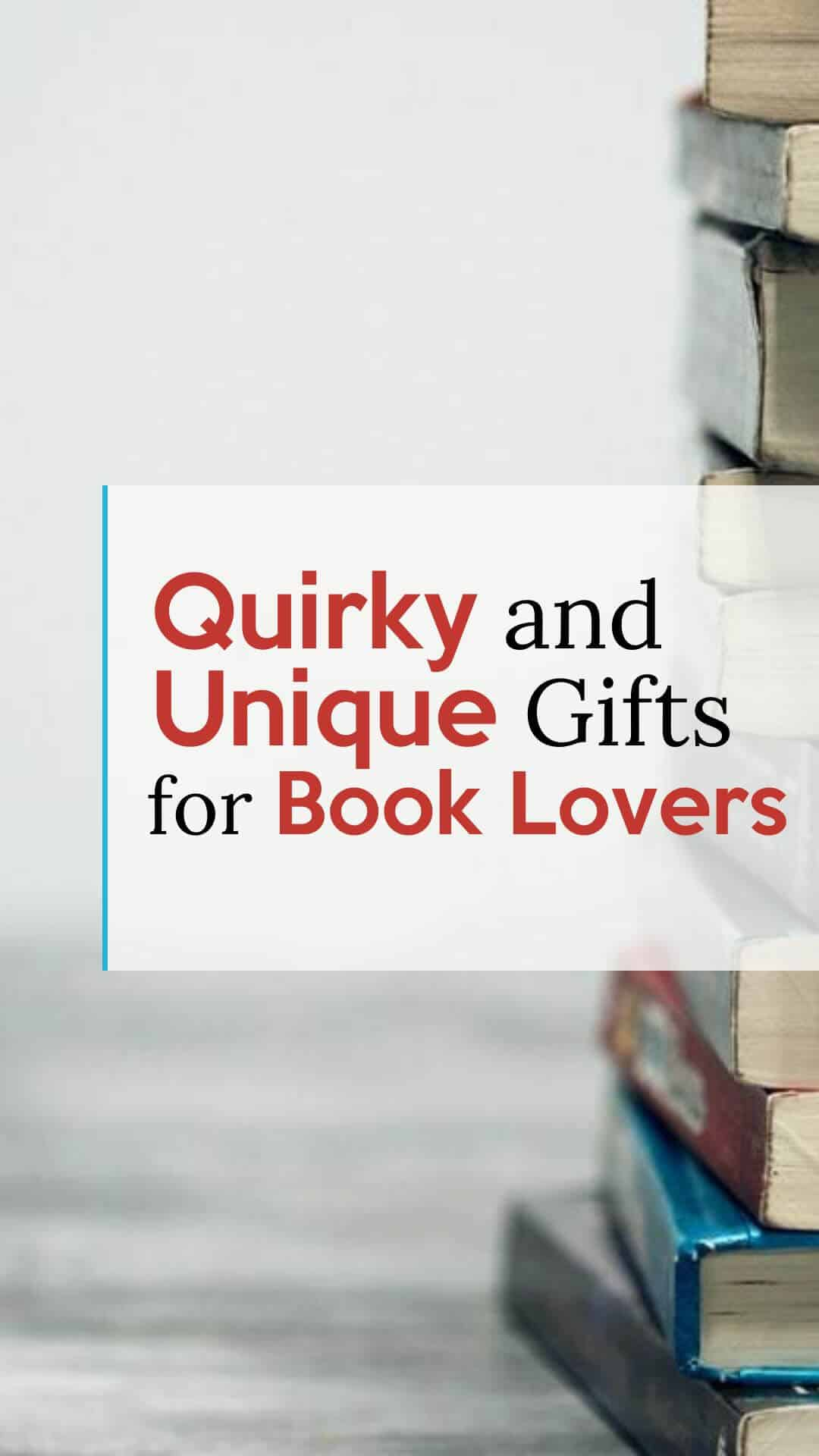 Quirky and Unique Gifts for Book Lovers