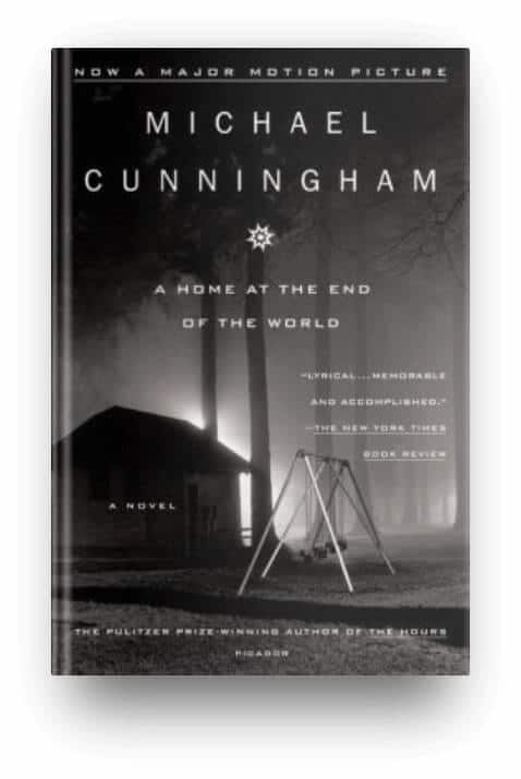 A Home at the End of the World by Michael Cunningham, a book similar to A Little Life