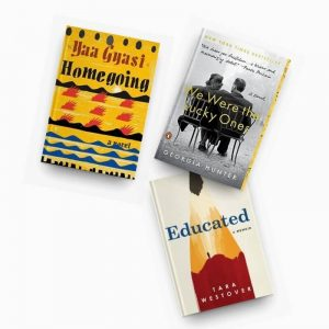 Life-changing books - covers of Homegoing, We Were the Lucky Ones, and Educated