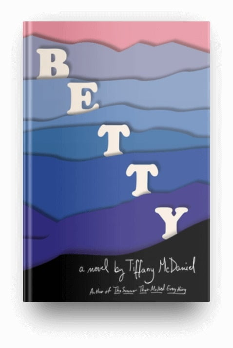 Betty by Tiffany McDaniel