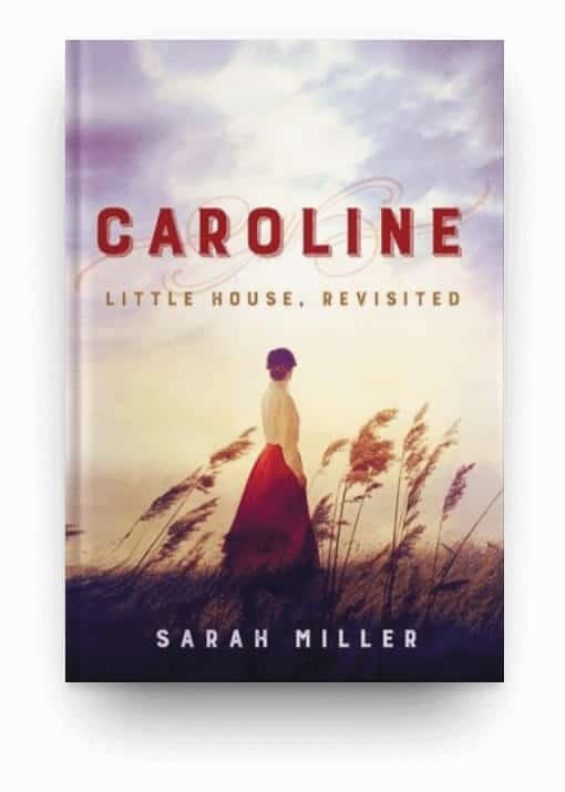 Caroline: Little House, Revisited by Sarah Miller