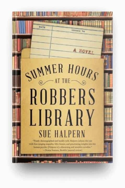 Summer Hours at the Robber's Library by Sue Halpern