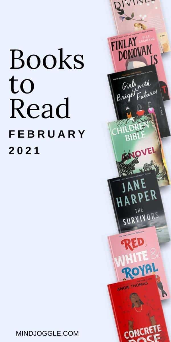 Books to read in February 2021, including The Survivors, The Shell Seekers, The Divines, Red, White and Royal Blue, Concrete Rose, Girls with Bright Futures, A Children's Bible, and Finlay Donovan is Killing It