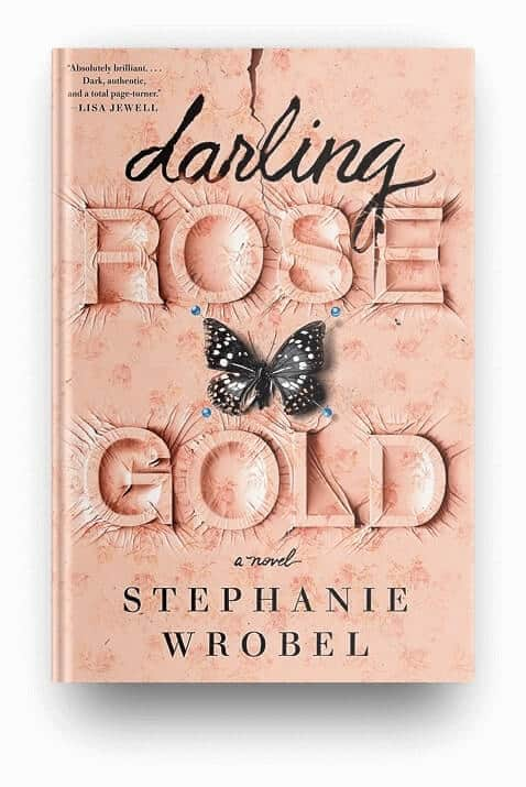 Darling Rose Gold by Stephanie Wrobel, a book about a bad mother