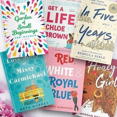 Stack of heartwarming books to read, including The Garden of Small Beginnings, Get a Life Chloe Brown, In Five Years, The Love Story of Missy Carmichael, Red White and Royal Blue, and Honey Girl