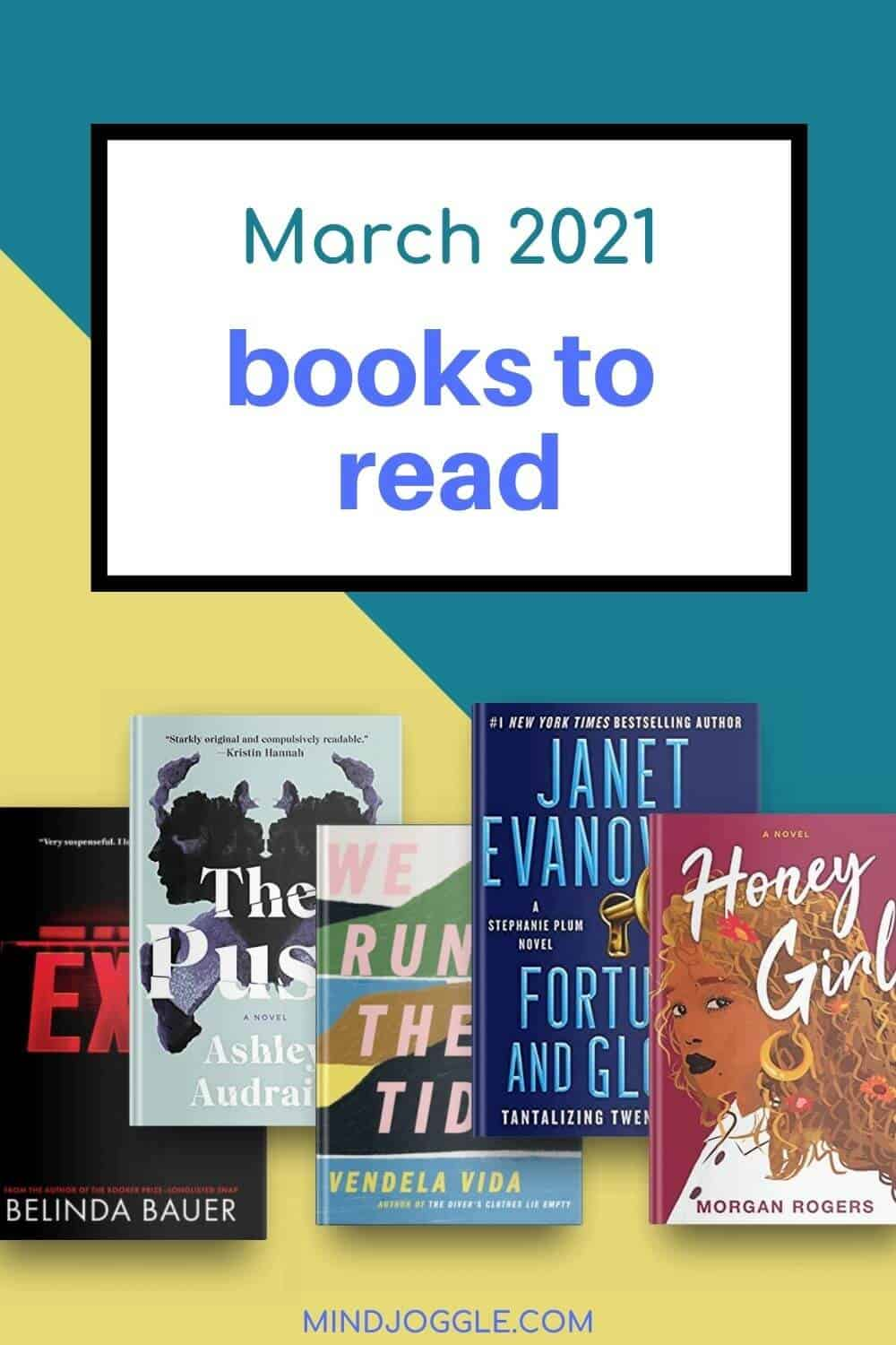 Books to read in March 2021, including Exit, The Push, We Run the Tides, Fortune and Glory, and Honey Girl