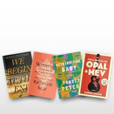 Book covers of We Begin at the End, Wintering, Detransition, Baby, and The Final Revival of Opal and Nev