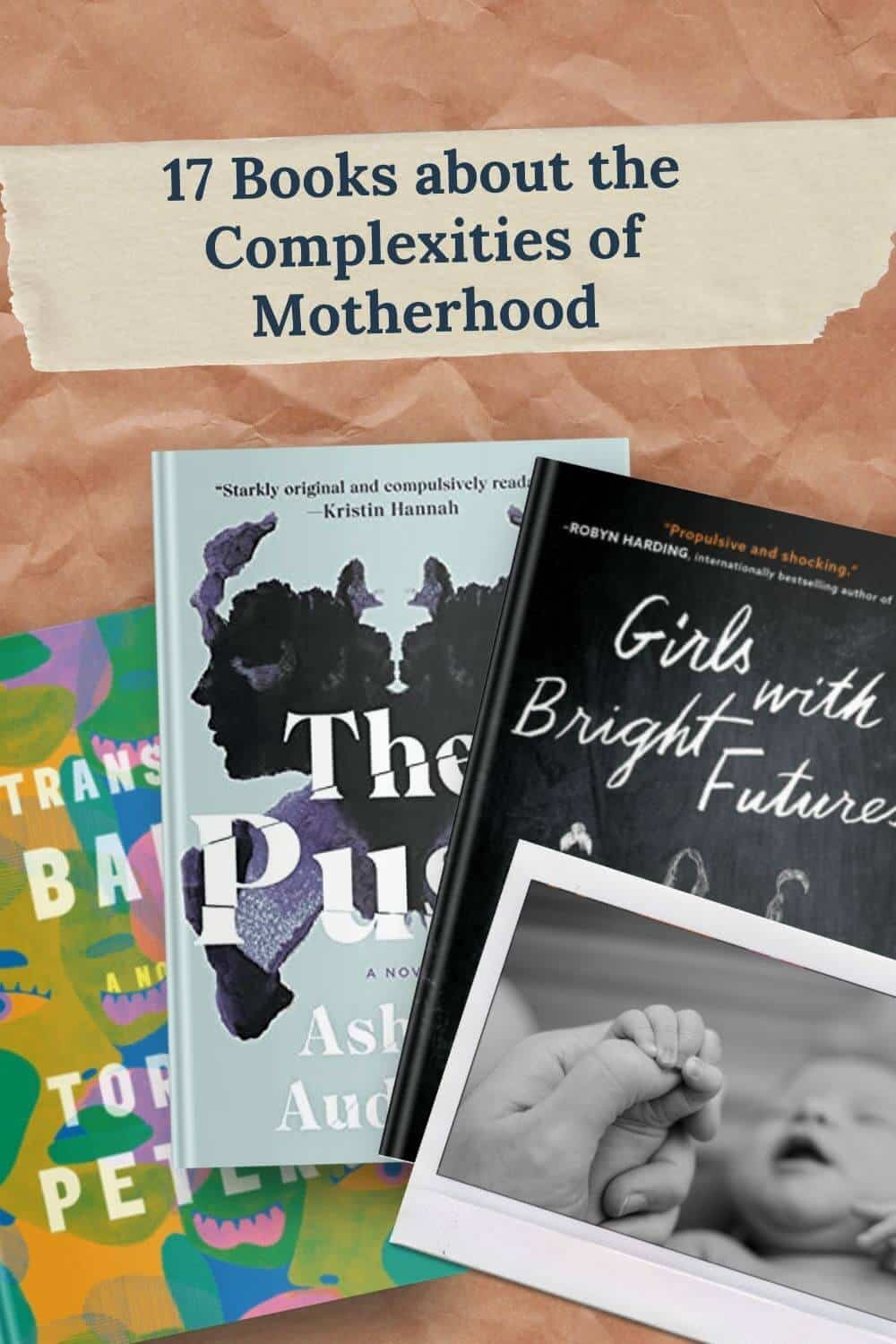 17 Books about the Complexities of Motherhood