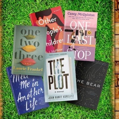 Covers, of books to read in May 2021, The Plot, One Two Three, Other People's Children, One Last Stop, The Bear, and Meet Me in Another Life.