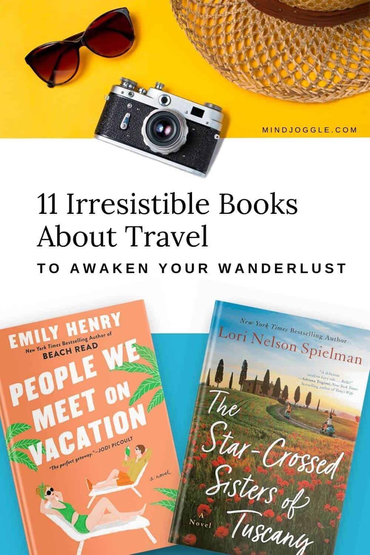 11 Irresistible Books About Travel to Awaken Your Wanderlust