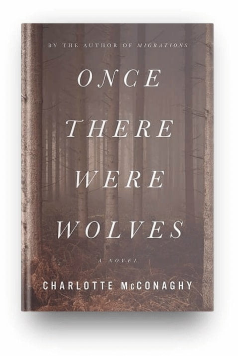Once There Were Wolves by Charlotte McConaghy, one of the best books of 2021