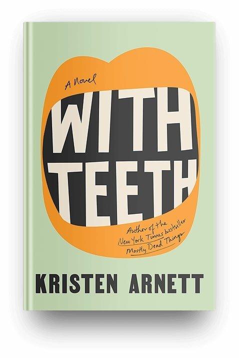 With Teeth by Kristen Arnett