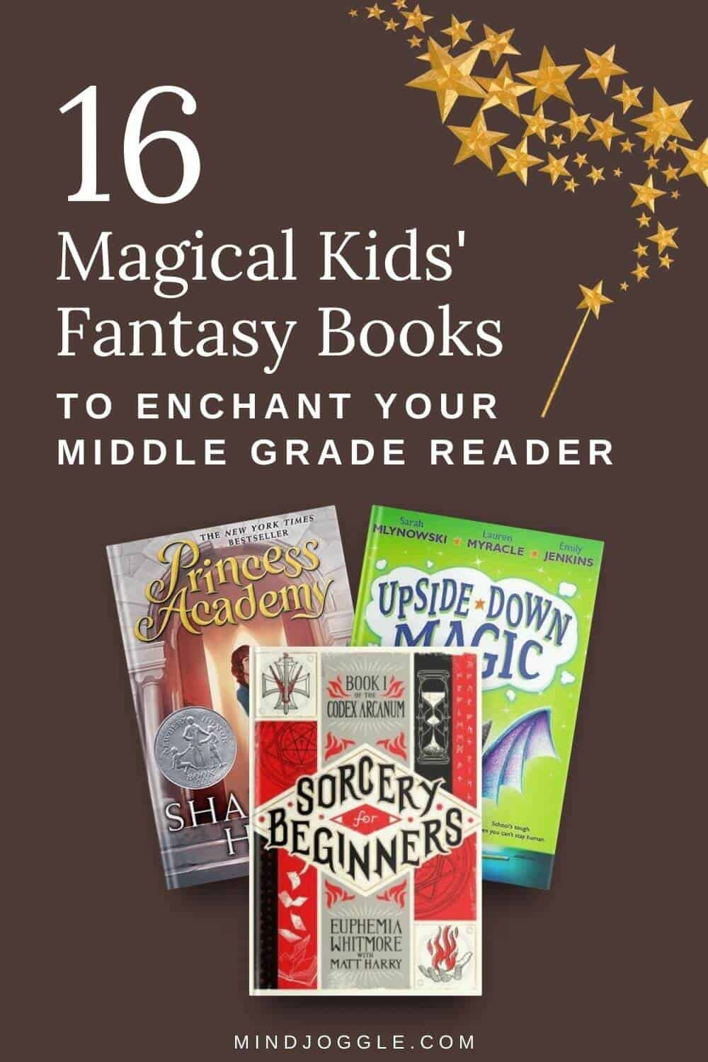 16 Magical Kids' Fantasy Books to Enchant Your Middle Grade Reader